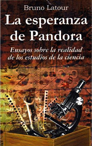 pandora s hope essays on the reality of science studies bruno la esperanza de pandora essayos sobre la relidad de lo estudios de la ciencia