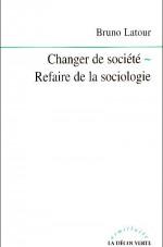 changer la société- refaire de la sociologie