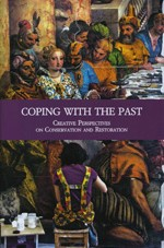 Coping with the Past –Creative Perspectives on Conservation and Restoration
